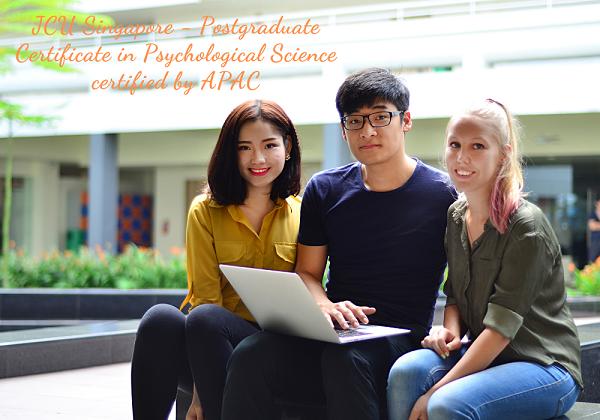 Học Chứng chỉ sau Đại học Khoa học Tâm lý tại Đại học James Cook Singapore - Thời gian học ngắn, áp dụng trong nhiều môi trường chuyên nghiệp