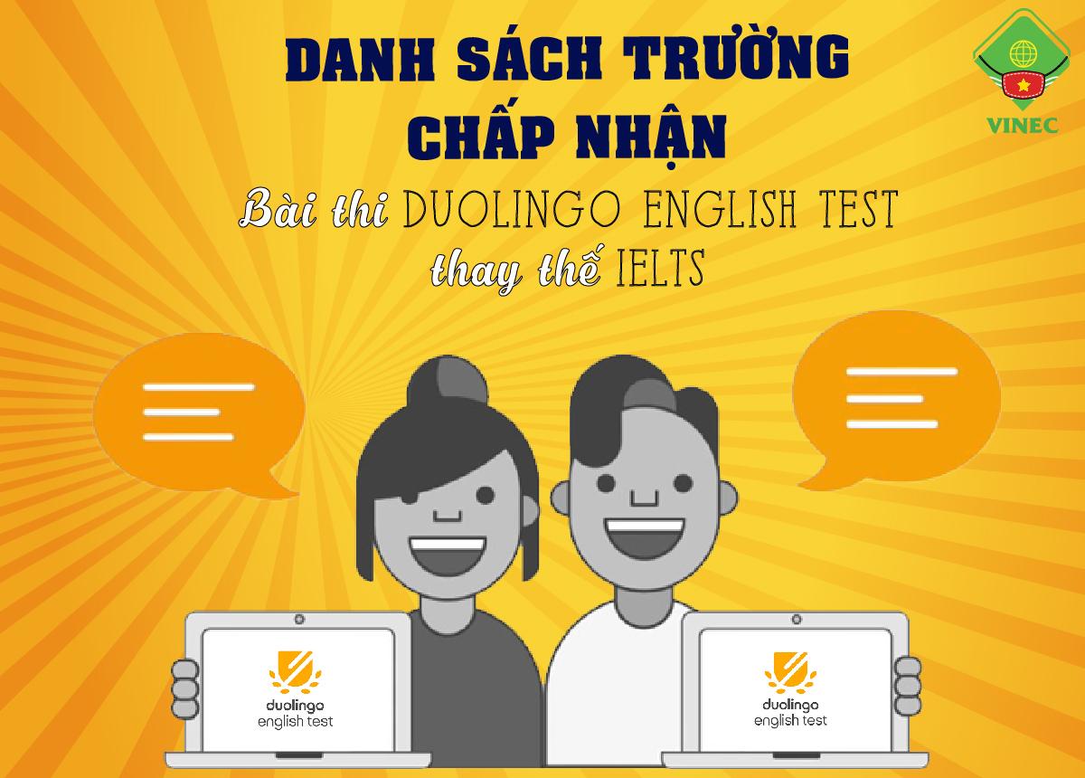 CÁC TRƯỜNG CHẤP NHẬN DUOLINGO ENGLISH TEST THAY THẾ IELTS/TOEFL